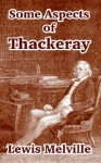 Some Aspects of Thackeray - Lewis Melville