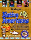 Michigan Native Americans: A Kid's Look at Our State's Chiefs, Tribes, Reservations, Powwows, Lore & More from the Past & the Present (Carole Marsh State Books) - Carole Marsh