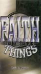 Faith That Changes Things - Taffi L. Dollar