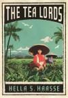 The Tea Lords - Hella S. Haasse, Ina Rilke