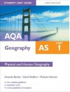 Aqa as Geography Student Unit Guide: Physical and Human Geography - Amanda Barker