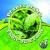 Plants Make Their Own Food - Julie K. Lundgren, Kristi Lew