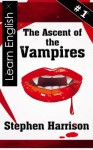 The Ascent of the Vampires - Book 1 (Deutsche Ausgabe) (The Ascent of the Vampires - Intermediate English) (German Edition) - Stephen Harrison