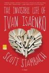 The Invisible Life of Ivan Isaenko - Scott Stambach