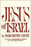 Jesus of Israel - Marchette Gaylord Chute
