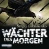 Wächter des Morgen - Sergej Lukianenko, Oliver Brod, Deutschland Random House Audio