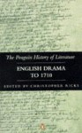 English Drama to 1710 (New History of Literature, Vol 3) - Christopher Ricks