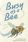 Busy As A Bee - Gail Blasser Riley