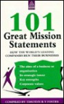 One Hundred and One Great Mission Statements: How the World's Leading Companies Run Their... - Timothy R. V. Foster