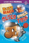 Buzz Beaker and the Outer Space Trip (Stone Arch Readers - Level 3 (Quality))) - Cari Meister, Bill McGuire