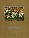 Carolina Vs. Clemson: A Century of Unparalleled Rivalry in College Football - John Chandler Griffin