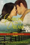 Gambling on a Dream - Sara Walter Ellwood