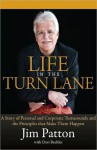 Life in the Turn Lane: A Story of Personal and Corporate Turnarounds and the Principles that Make Them Happen - Jim Patton, Don Beehler, David Shepherd, Greg Webster, Spencer Patton