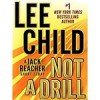 Not a Drill: Jack Reacher, Book 18.5 - Dick Hill, Lee Child