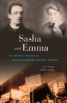 Sasha and Emma: The Anarchist Odyssey of Alexander Berkman and Emma Goldman - Paul Avrich, Karen Avrich