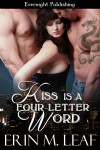 Kiss Is A Four-Letter Word - Erin M. Leaf