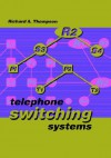 Telephone Switching Systems - Richard Thompson