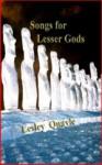 Songs for Lesser Gods - Lesley Quayle