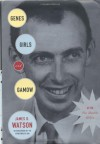 Genes, Girls, and Gamow: After the Double Helix - James D Watson