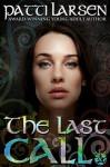 The Last Call (The Hayle Coven Novels: Book Twenty) - Patti Larsen, Annetta Ribken, Jennifer Wingard, Valerie Bellamy