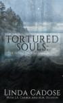 Tortured Souls: The House On Wellfleet Bluffs - Linda Cadose, J. A. Gerber, M. M. Hudson