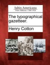 The Typographical Gazetteer. - Henry Cotton