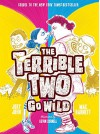 The Terrible Two Go Wild - Mac Barnett, Jory John, Kevin Cornell