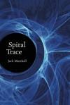 Spiral Trace - Jack Marshall