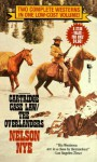 Cartridge Case Law/the Overlanders/2 Complete Westerns in 1 Book - Nelson C. Nye
