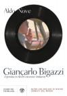 Giancarlo Bigazzi. Il geniaccio della canzone italiana - Aldo Nove