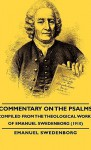 Commentary on the Psalms - Compiled from the Theological Works of Emanuel Swedenborg (1910) - Emanuel Swedenborg