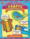 Bible Stories & Crafts: Old Testament - Mary Tucker, Kim Rankin