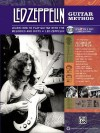 Led Zeppelin Guitar Method: Immerse Yourself in the Music and Mythology of Led Zeppelin as You Learn to Play Guitar - Led Zeppelin, L.C. Harnsberger