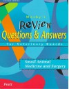 Mosby's Review Questions & Answers for Veterinary Boards: Small Animal Medicine & Surgery - Paul Pratt, James Pratt