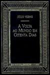 A Volta ao Mundo em Oitenta Dias - Therezinha Monteiro Deutsch, Jules Verne