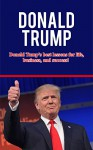 Donald Trump: Donald Trump's best lessons for life, business, and success! - Andrew Knight
