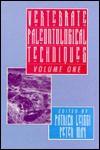 Vertebrate Paleontological Techniques: Volume 1 - Patrick Leiggi