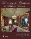 Decorating for Christmas at Historic Houses - Patricia Hart McMillan, Katharine Kaye McMillan