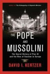 [ The Pope and Mussolini: The Secret History of Pius XI and the Rise of Fascism in Europe Kertzer, David I. ( Author ) ] { Hardcover } 2014 - David I. Kertzer