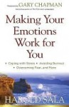 Making Your Emotions Work for You - Harold Sala