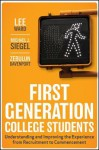 First-Generation College Students: Understanding and Improving the Experience from Recruitment to Commencement - Lee Ward, Michael J. Siegel, Zebulun Davenport