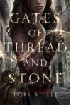 Gates of Thread and Stone (Gates of Thread and Stone Series) Hardcover August 5, 2014 - Lori M. Lee