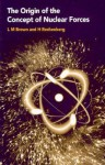 The Origin of the Concept of Nuclear Forces - Laurie M. Brown