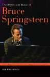 The Words and Music of Bruce Springsteen the Words and Music of Bruce Springsteen - Rob Kirkpatrick