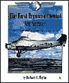 The First Transcontinental Air Service: The Story Of The Tin Goose And The Iron Horse (First Book) - Richard L. Taylor