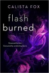 Flash Burned: A Novel - Calista Fox