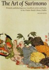 The Art of Surimono: Privately Published Japanese Woodblock Prints and Books in the Chester Beatty Library, Dublin - Roger Keyes