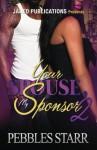 Your Spouse, My Sponsor 2: The Finale - Pebbles Starr