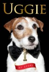 Uggie--My Story - Uggie, Taylor Wendy Holden