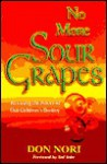 No More Sour Grapes - Don Nori Sr.